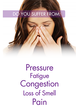 Do you suffer from pressure, fatigue, congestion, loss of smell, and pain?