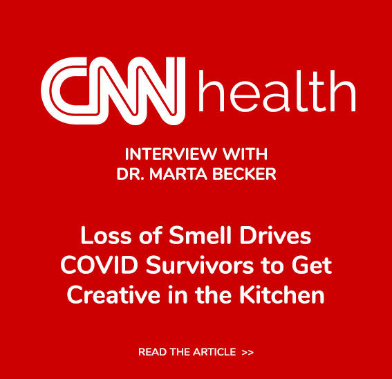 CNN Interview with Dr. Marta Becker:  Loss of Smell Drives COVID Survivors to Get Creative in the Kitchen